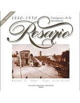 Imagenes de La Memoria: Rosario, 1880-1930