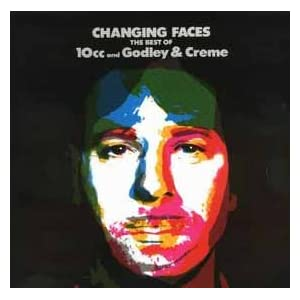 Changing Faces: Best Of 10cc And Godley & Creme