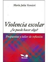 Violencia escolar / School Violence: Se puede hacer algo...?--Propuestas y taller de reflexion / Can we do Something...?--Proposals and Discussion Workshop