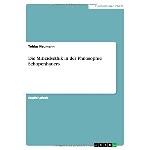 Die Mitleidsethik in Der Philosophie Schopenhauers (German Edition)