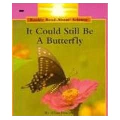 It Could Still Be a Butterfly (Rookie Read-About Science)