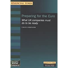 Preparing for the Euro: What Uk Companies Must Do to Be Ready (Executive Briefings)