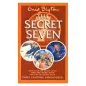 The Secret Seven: Shock For The Secret Seven/Look Out, Secret Seven/Fun For The Secret Seven - Three Exciting Adventures!