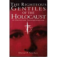 The Righteous Gentiles of the Holocaust: A Christian Interpretation