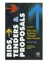 Bids, Tenders & Proposals (Winning Business Through Best Practice)