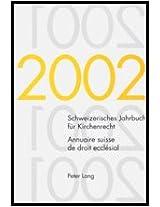 Schweizerisches Jahrbuch Fuer Kirchenrecht. Band 7 (2002) Annuaire Suisse de Droit Ecclesial. Volume 7 (2002): Herausgegeben Im Auftrag Der ... Jahrbuch Fuer Kirchenrecht / Annuaire Suisse)