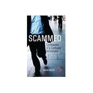 Scammed Confessions Of A Confused Accountant (Paperback)
