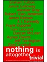 "Nothing is Altogether Trivial: Anthology of Writing from ""Edinburgh Review"""
