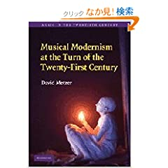 Musical Modernism at the Turn of the Twenty-First Century (Music in the Twentieth Century)
