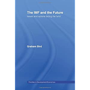 【クリックでお店のこの商品のページへ】The IMF and the Future (Priorities in Development Economics): Graham Bird: 洋書