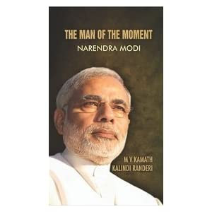 The Man of the Moment - Narendra Modi