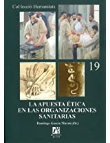 La apuesta etica en las organizaciones sanitarias/ The Ethical Bet in the Sanitary Organizations
