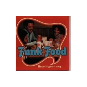 Funk Food -Have It Your Way-
