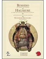 Bushido & Hagakure: El camino del Samurai & El libro que se oculta bajo las hojas / The Way of the Samurai & the Book Hidden by the Leaves (Larsen Clasicos)