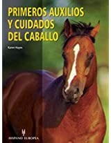 Primeros auxilios y cuidados del caballo/ Hands on Horse Care: The Complete Book of Equine First-Aid