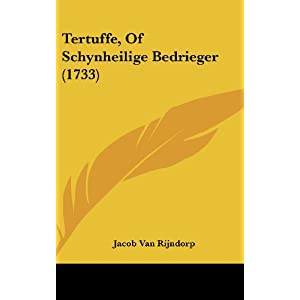 Tertuffe, Of Schynheilige Bedrieger (1733) (Dutch Edition)