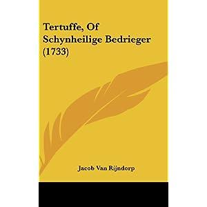 Tertuffe, Of Schynheilige Bedrieger (1733) (Dutch Edition)