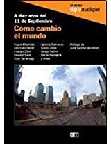 Como cambio el mundo / How the world changed: A diez anos del 11 de Septiembre / Ten Years After the September 11