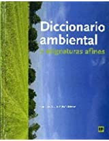 Diccionario ambiental y asignaturas afines/ Environmental Dictionary and Related Subjects