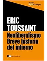 Neoliberalismo breve historia del infierno / Brief History of Neoliberalism