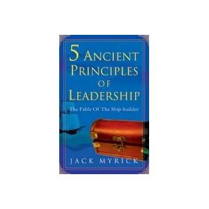 5 Ancient Principles of Leadership