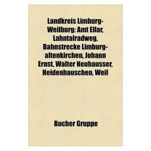 Landkreis Limburg-Weilburg: Amt Ellar, Lahntalradweg, Bahnstrecke Limburg-Altenkirchen, Johann Ernst, Walter Neuhusser, Heidenhu