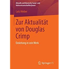 Zur Aktualitaet von Douglas Crimp: Postmoderne und Queer Theory (Aktuelle und klassische Sozial- und Kulturwissenschaftler|innen)