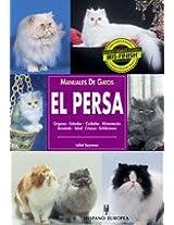 El Persa / Guide to Owning a Persian Cat: Manuales de gatos / Cat Guide (Animales De Compania / Companion Animals)