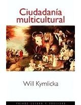 Ciudadania Multicultural / Multicultural Citizenship: Una teoria liberal de los derechos de las minorias/ A Liberal Theory of Minority Rights (Estado Y Sociedad/ State and Society)
