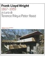 Frank Lloyd Wright: 1867-1959
