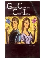 Gender Caste and Class in India