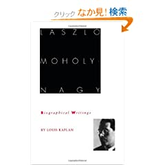Laszlo Moholy-Nagy: Biographical Writings