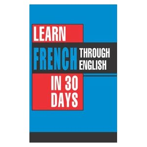 Learn French in 30 Days Through