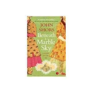 Beneath A Marble Sky%3A A Novel Of The Taj