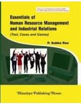 Essentials Of Human Resource Management and Industrial Relations Text Cases and Games
