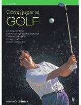 Como jugar al golf/ The Sackville Golf Clinic