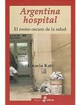 Argentina Hospital: El Rostro Oscuro de La Salud