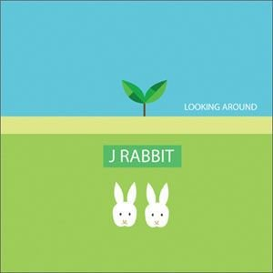 J Rabbit – Looking Around