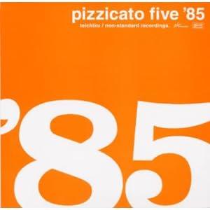 Pizzicato Five '85