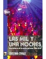 Las mil y una noche / The Thousand and One Night: Una historia de la noche portena 1960-2010 / A History of the Portena Night 1960-2010