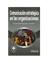 Comunicacion Estrategica En Las Organizaciones/ Strategic Communication in Organizations