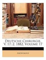 Deutsche Chirurgie. V. 17: 2, 1882, Volume 17