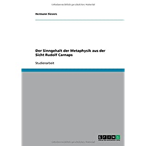 【クリックでお店のこの商品のページへ】Der Sinngehalt Der Metaphysik Aus Der Sicht Rudolf Carnaps: Hermann Sievers: 洋書