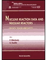 Nuclear Reaction Data and Nuclear Reactors: Physics, Design and Safety Proceedings of the Workshop ICTP, Trieste, Italy 23 February-27 March 1998