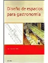 Diseno de espacios para gastronomia/ Designer spaces for Gastronomy