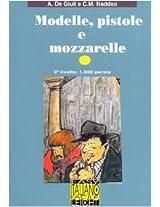 Modelle, Pistole e Mozzarelle - Book: Modelle, Pistole e Mozzarelle