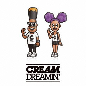 CREAM – DREAMIN'