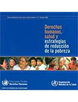 Derechos Humanos, Salud y estrategias de reduccion de la pobreza (Health and Human Rights Publication)