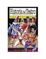 Historia Del Teatro/theater History: 1 (Principiantes)