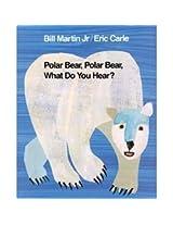 Polar Bear What do you hear